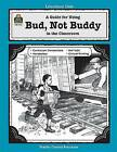 A Guide for Using Bud, Not Buddy in the Classroom by Sarah Clark (Paperback / softback, 2001)