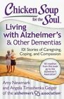 Chicken Soup for the Soul: Living with Alzheimer's and Other Dementias: 101 Stories of Caregiving, Coping, and Compassion by Angela Timashenka Geiger, Amy Newmark (Paperback, 2014)