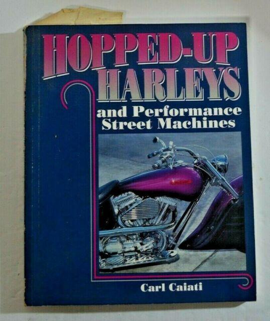 Hopped Up Harleys and Performance Street Machines Caiati, Carl Paperback 1994