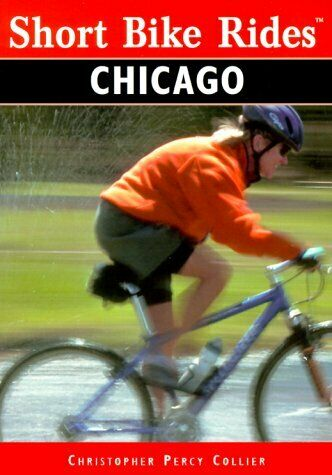 Short Bike Rides in and around Chicago  Short Bike Rides Series