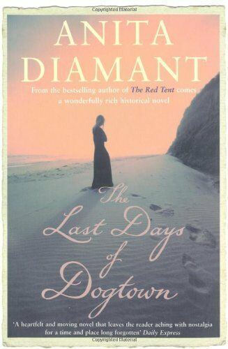 The Last Days of Dogtown By Anita Diamant. 9780330491679