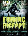 Finding Bigfoot: Everything You Need to Know by Animal Planet, Martha Brockenbrough (Hardback, 2013)