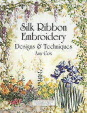 Silk Ribbon Embroidery: Designs and Techniques, Very Good Condition Book, Ann Co