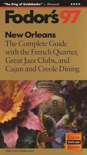 New Orleans '97: The Complete Guide with the French Quarter, Great Jazz C - GOOD