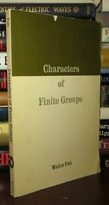 Feit, Walter CHARACTERS OF FINITE GROUPS  1st Edition Thus 1st Printing