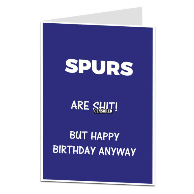 Spurs Tottenham Hotspur Joke Football Birthday Card Humour Funny Rude