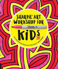 Sharpie Art Workshop for Kids: Fun, Easy, and Creative Drawing and Crafts Projects by Kathy Barbro (Paperback, 2016)