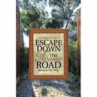 Escape Down the Roman Road: Jesus Is the Way by Stacia Lynn Reynolds (Paperback / softback, 2015)