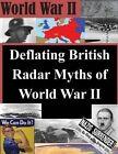 Deflating British Radar Myths of World War II by Air Command and Staff College (Paperback / softback, 2014)