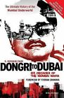 Dongri to Dubai: Six Decades of the Mumbai Mafia by S. Hussain Zaidi (Paperback, 2012)