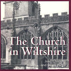 The Church in Wiltshire by John Chandler (Paperback, 2006)