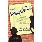 The Psychic by Sam Bobrick (Paperback / softback, 2010)