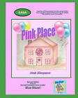 Pink Place: A Lyrical Journey to the Safe Place and Inner Drive Deep Inside Every Child! by Deb Simpson (Paperback / softback, 2011)