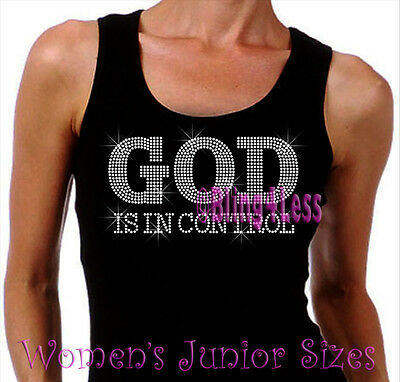 GOD is in control - Iron on Rhinestone Tank Top - Bling Hot Fix Religious Shirt