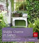 Shabby Charme im Garten von Tanja Kosub (2013, Gebundene Ausgabe)