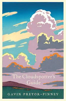 The Cloudspotter's Guide by Gavin Pretor-Pinney (Hardback, 2006)