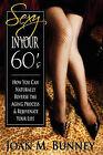 Sexy in Your 60's by Joan M Bunney, M Bunney Joan M Bunney (Paperback / softback, 2008)
