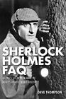 Sherlock Holmes FAQ: All That's Left to Know about the World's Greatest Private Detective by Dave Thompson (Paperback, 2014)