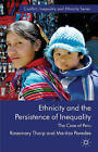 Ethnicity and the Persistence of Inequality: The Case of Peru by Maritza Paredes, Rosemary Thorp (Hardback, 2010)