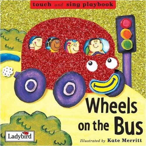 The Wheels on the Bus (Toddler Playbooks),Kate Merritt