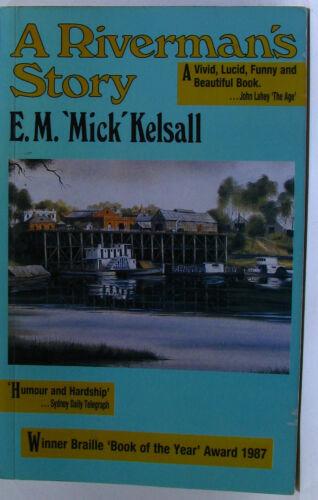 1 of 1 - #JK5, Ernest Michael Kelsall A RIVERMAN'S STORY, SC GC