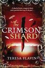The Crimson Shard by Teresa Flavin (Paperback / softback, 2015)