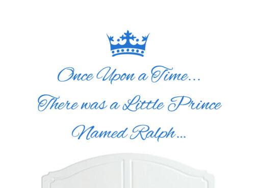 Garçon art Once upon a time Prince Ralph Wall Sticker Autocollant Chambre Nursery Bébé