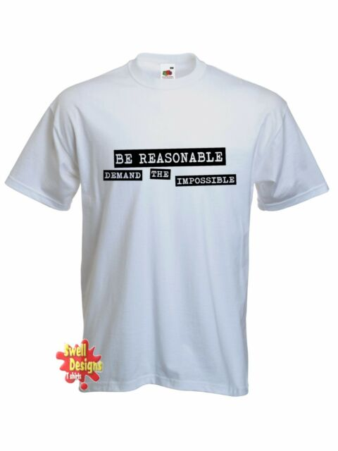 BE REASONABLE, DEMAND THE IMPOSSIBLE punk french situationist T shirt All Sizes