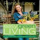 Easy Green Living by Renee Loux (Paperback, 2008)