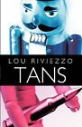 Tans by Lou Riviezzo (Paperback, 2010)