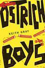 Ostrich Boys by Keith Gray (Paperback / softback)