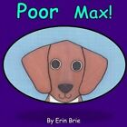 Poor Max 9781105492853 by Erin Brie Paperback