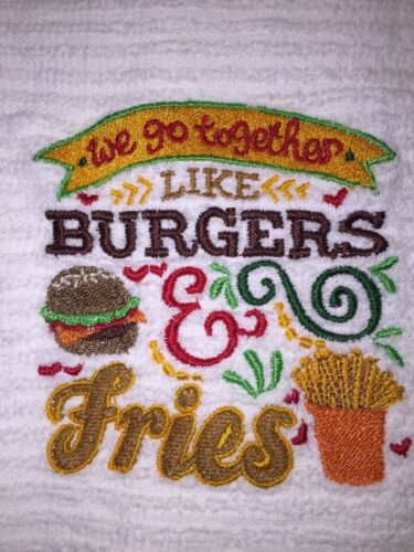 Embroidered BS0188 Kitchen Bar Hand Towel WE GO TOGETHER LIKE BURGERS /& FRIES