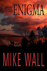 The Enigma by Mike Wall (Paperback / softback, 2007)