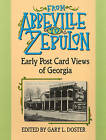 From Abbeville to Zebulon: Early Postcard Views of Georgia by University of Georgia Press (Paperback, 1999)