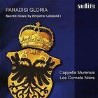 Paradisi Gloria: Sacred Music by Emperor Leopold I (CD, Jul-2016, Audite)