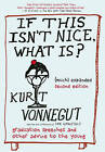 If This isn't Nice, What is? (Much) Expanded Second Edition: Graduation Speeches and Other Advice to the Young by Kurt Vonnegut (Hardback, 2016)