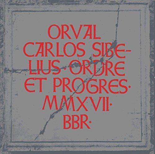 Orval Carlos Sibelius - Ordre Et Progres [CD]