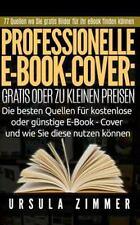 Professionelle e-Book-Cover: Gratis Oder Zu Kleinen Preisen : Die Besten...