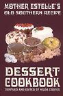 Mother Estelle's Old Southern Recipe Dessert Cookbook by Hilda Cooper (Paperback / softback, 2001)