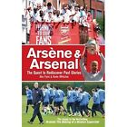 Arsene & Arsenal: The Quest to Rediscover Past Glories by Alex Fynn, Kevin Whitcher (Paperback, 2014)
