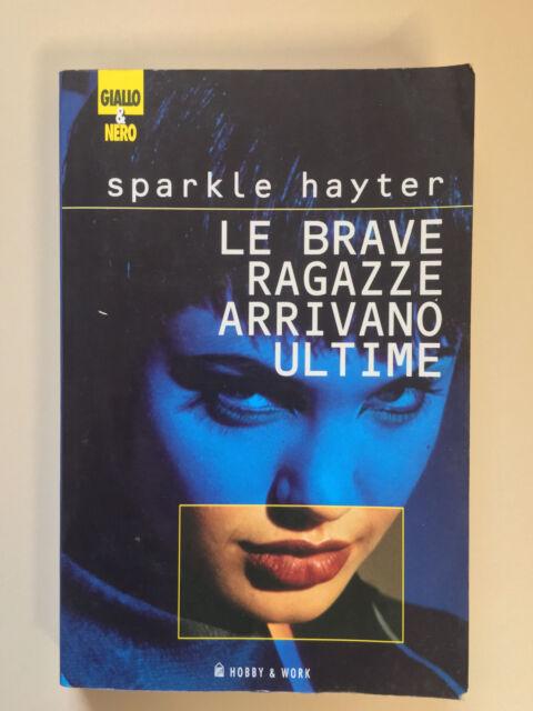 Le brave ragazze arrivano ultime di Sparkle Hayter Ed. Hobby & work 2000