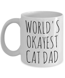 Cat Dad Gift Worlds Okayest Mug 11oz Cats Daddy For Men Husband Him Cat Man 15oz