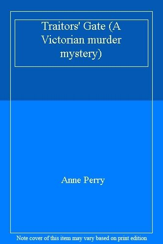 1 of 1 - Traitors' Gate (A Victorian murder mystery),Anne Perry