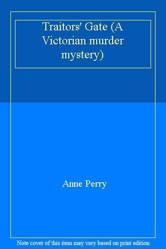 Traitors' Gate (A Victorian murder mystery),Anne Perry