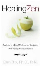 Healing Zen: Awakening Life Wholeness Compassion While Caring for-ExLibrary