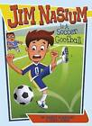 Jim Nasium Is a Soccer Goofball by Marty McKnight (Hardback, 2015)