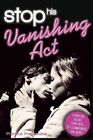 Stop His Vanishing ACT: Learn His Secret Turn-Offs, Get Commitment, and More by Prentice Prefontaine (Paperback / softback, 2013)