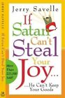 If Satan Can't Steal Your Joy...: He Can't Keep Your Goods! by Dr Jerry Savelle (Paperback / softback, 2002)