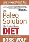 The Paleo Solution: The Original Human Diet by Robb Wolf (Hardback, 2010)